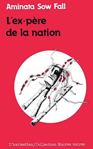 9782858028757: Ex-pere de la Nation: Roman (Collection Encres noires) (French Edition)