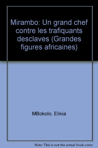 9782858090501: Mirambo: Un grand chef contre les trafiquants d'esclaves (Grandes figures africaines) (French Edition)
