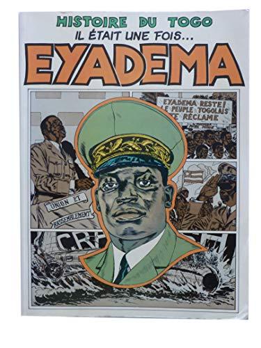 9782858090570: Eyadema : Histoire du Togo (Il était une fois)