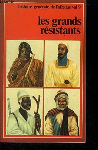 9782858090945: Les grands resistants: L'Afrique occidentale au XIXe et au XXe siecle (Histoire generale de l'Afrique) (French Edition)