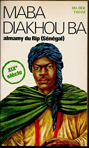 9782858091027: Maba Diakhou Bâ: Almamy du Rip (Sénégal) (Grandes figures africaines) (French Edition)