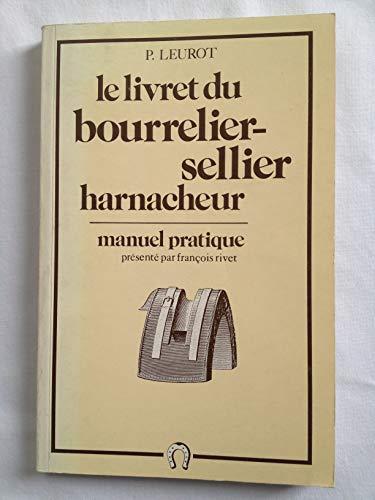 9782858091355: Le Livre du bourrelier-sellier harnacheur