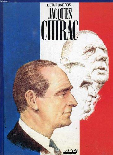 Il était une fois. Jacques Chirac.: SAINT-MICHEL S. / GOUTTMAN A. / HUESCAR J. de