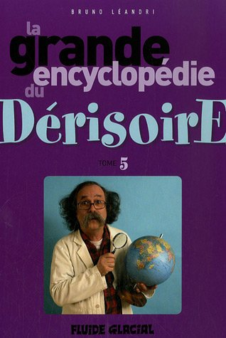 9782858150083: La grande encyclopédie du derisoire t5