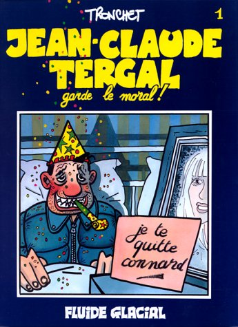 9782858151387: Jean-Claude Tergal, tome 1 : Jean-Claude Tergal garde le moral