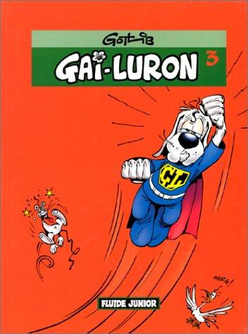 GAI-LURON T03 (NOUVELLE ÉDITION EN COULEUR): GOTLIB MARCEL