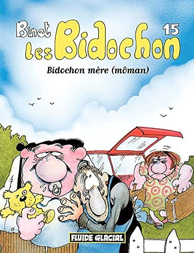 9782858152261: Les Bidochon, tome 15 : Bidochon mère (môman)