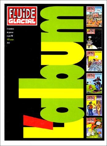 9782858152544: Fluide glacial - L'Album (reliure 1er semestre 1998)