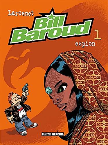 9782858154425: Bill Baroud, Tome 1 : Espion