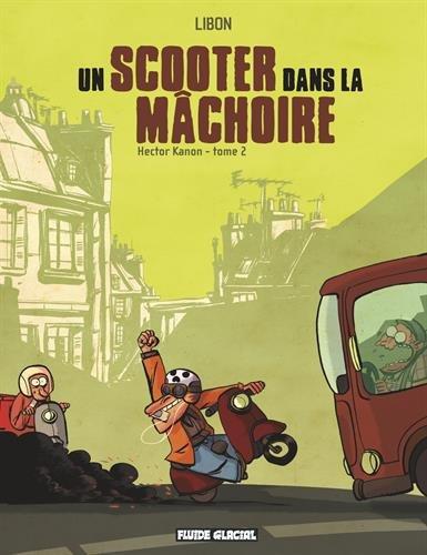 9782858159505: Hector Kanon, Tome 2 : Un scooter dans la mâchoire