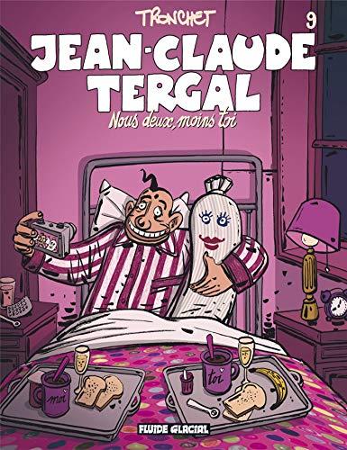 9782858159734: Jean-Claude Tergal, Tome 9 : Nous deux, moins toi
