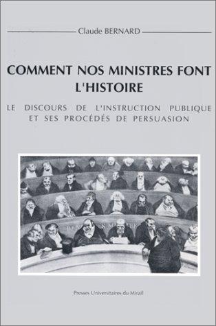 Comment nos ministres font l'histoire Discours de l'instruction: Bernard Claude