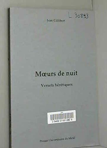 Moeurs de nuit: Versets hérétiques Gillibert, Jean