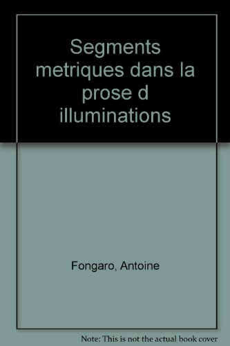 Segments metriques dans la prose d'illuminations: Fongaro Antoine