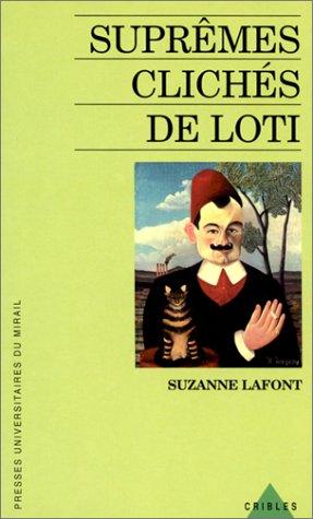 9782858162161: Suprêmes clichés de Loti