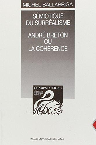 9782858162178: Sémiotique du surréalisme: André Breton ou la cohérence