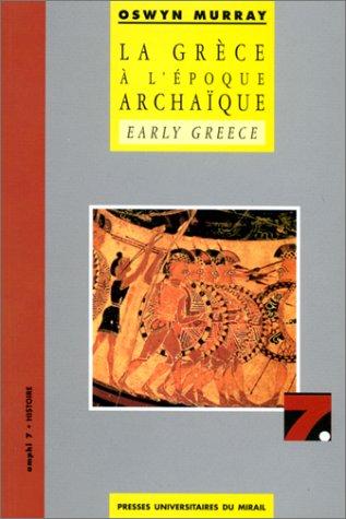 9782858162680: La Grèce à l'époque archaïque