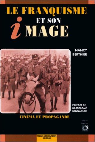 """9782858163649: Le franquisme et son image: Cinéma et propagande (Collection """"Hespérides"""") (French Edition)"""