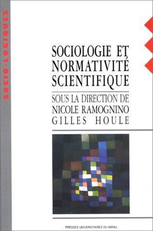 9782858164516: Sociologie et normativit� scientifique : [colloque, Aix-en-Provence, mai 1995]