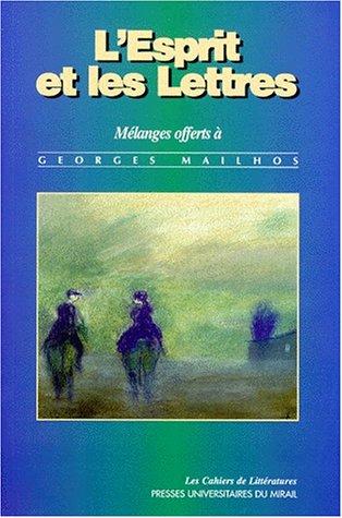 Esprit et les lettres Melanges offert a Georges Mailhos: Collectif