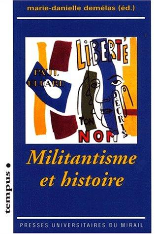 Militantisme et histoire: Demelas Marie Danielle