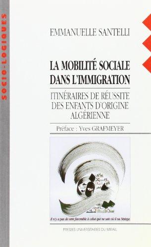 """""""la mobilite sociale dans l'immigration ; itineraires de reussite des enfants d'..."""
