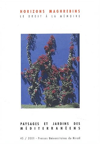 9782858166145: Horizons maghr�bins, N� 45/2001 : Paysages et jardins des M�diterran�ens