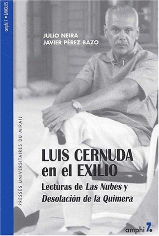 9782858166459: Luis cernuda en el exilio la desolacion de la quimera
