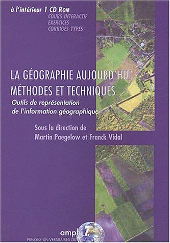 LA GEOGRAPHIE AUJOURD HUI METHODES ET TECHNIQUES OUTILS DE REPRESENTATION DE L I: PAEGELOW M