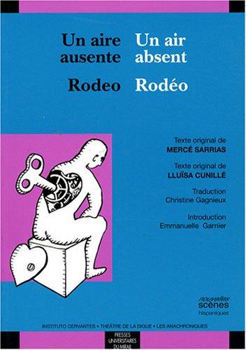 Un air absent / Rodéo : Edition: Mercé Sarrias; Lluïsa