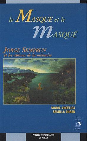 9782858167692: Le Masque et le Masqué : Jorge Semprun et les abîmes de mémoire