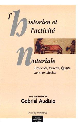 """""""l'historien et l'activité notariale ; Provence, Vénétie, ..."""