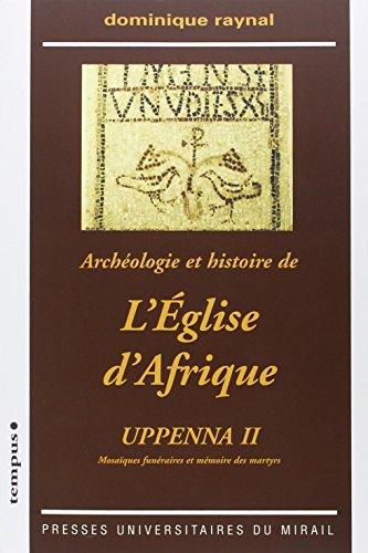 """""""archeologie et histoire de l'eglise d'afrique ; uppenna ii ; mosaiques funeraires ..."""