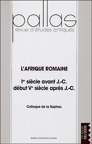 Pallas, N° 68, 2005 : L'Afrique romaine: Hélène Guiraud; Eliane