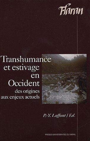 Transhumance et estivage en Occident Des origines aux enjeux: Laffont Pierre Yves