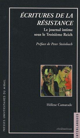 """""""écritures de la résistance ; le journal intime sous le troisième reich&..."""