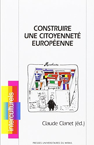 Construire une citoyennete europeenne: Clanet Claude