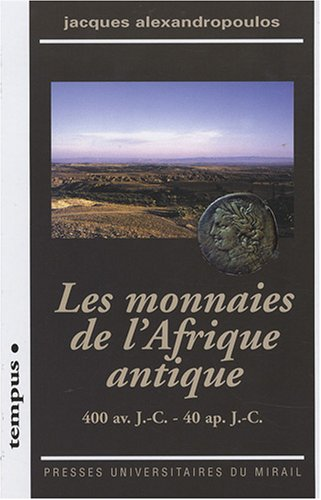 Les monnaies de l'Afrique antique : 400: Jacques Alexandropoulos