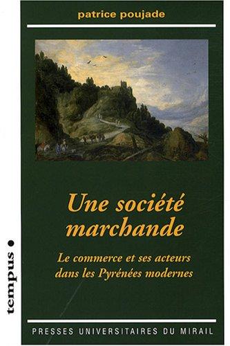Une société marchande (French Edition): Patrice Poujade