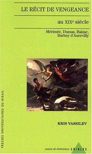 9782858169320: RECIT DE VENGEANCE AU XIXe SIECLE. MERIMEE BALZAC DUMAS BARBEY D'