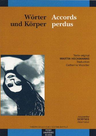 Accords perdus Worter und Korper: Heckmanns Martin