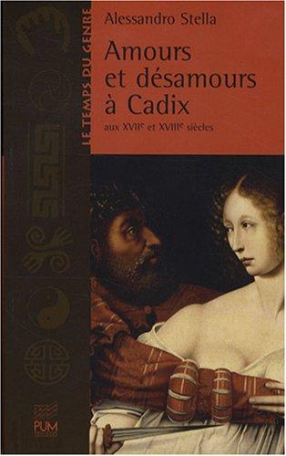 Amours et désamours à Cadix aux XVIIe et XVIIIe siècles (...