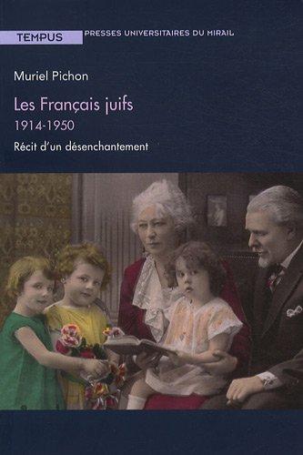 Les Français juifs 1914-1950 (French Edition): Muriel Pichon