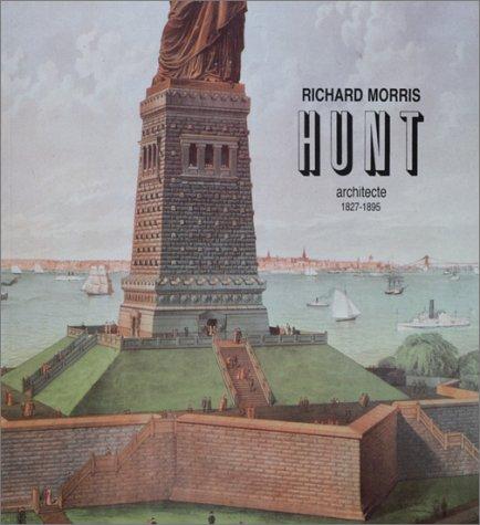 9782858220823: Richard Morris Hunt. Architecte 1827-1895 - La tradition fran�aise en Am�rique