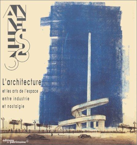 Les années 30, l'architecture et les arts de l'espace entre industrie et nostalgie...