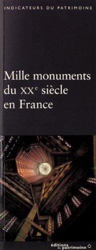MILLE MONUMENTS DU XXE SIECLE EN FRANCE: TOULIER BERNARD