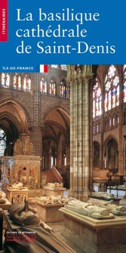 9782858222308: LA BASILIQUE DE SAINT-DENIS. Seine-Saint-Denis