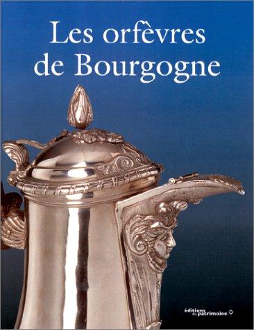 Les Orfèvres de Bourgogne ( Dictionnaire des poinçons de l'orfèvrerie ...