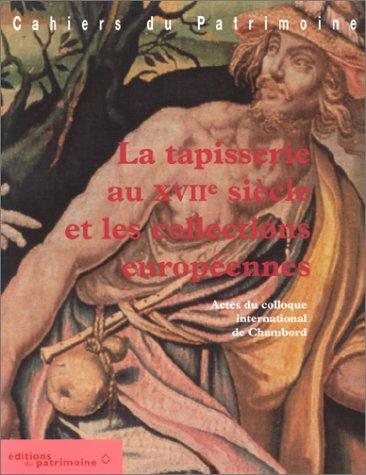 La Tapisserie au XVIIe sià cle et: Collectif
