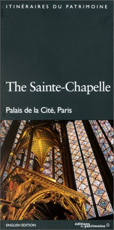 La Sainte-Chapelle de Paris (édition anglaise). Palais de la Cité, Paris (9782858222810) by Finance, Laurence De